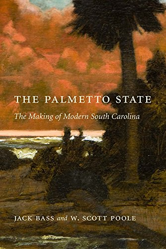 9781570038143: The Palmetto State: The Making of Modern South Carolina