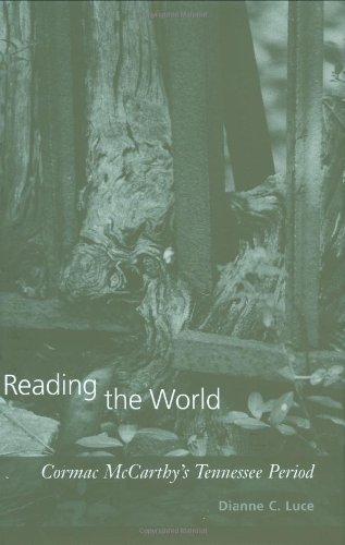 9781570038242: Reading the World: Cormac McCarthy's Tennessee Period