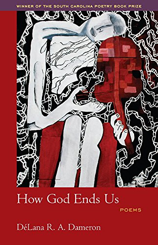 9781570038327: How God Ends Us (Winners of the South Carolina Poetry Book Prize)
