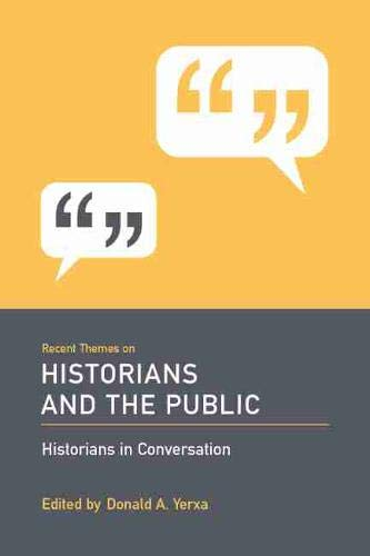 9781570038341: Recent Themes on Historians and the Public: Historians in Conversation