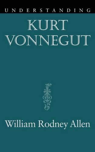 9781570038860: Understanding Kurt Vonnegut (Understanding Contemporary American Literature)