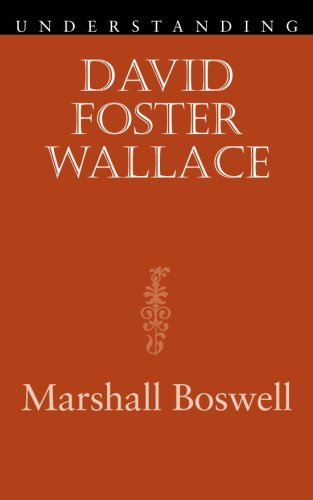 9781570038877: Understanding David Foster Wallace (Understanding Contemporary American Literature)