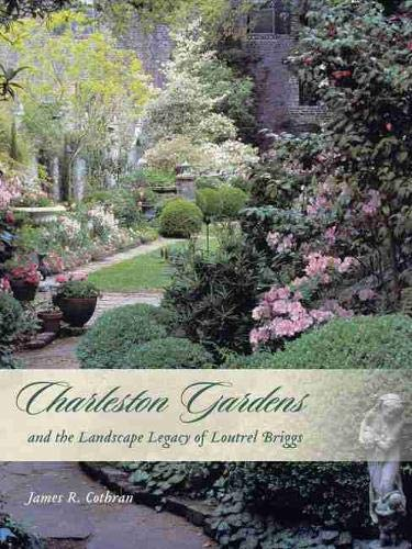 9781570038914: Charleston Gardens and the Landscape Legacy of Loutrel Briggs