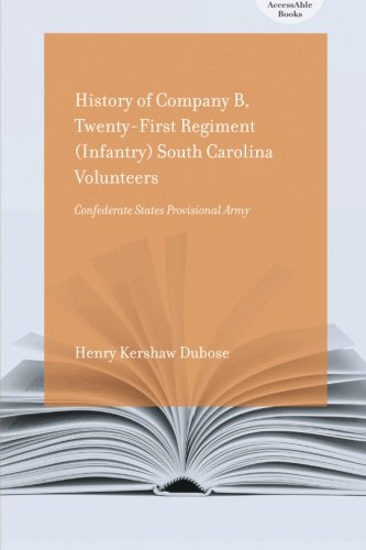9781570038969: History of Company B, Twenty-first Regiment (Infantry) South Carolina Volunteers, Confederate States Provisional Army (AccessAble Books)