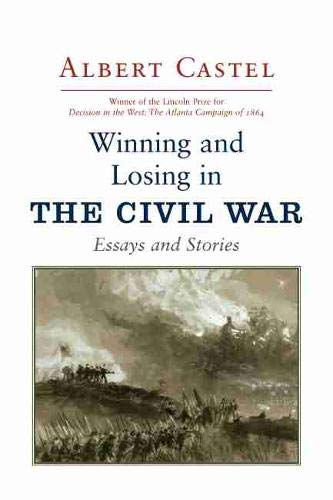 9781570039171: Winning and Losing in the Civil War: Essays and Stories