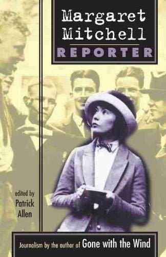 9781570039379: Margaret Mitchell: Reporter