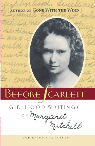 9781570039386: Before Scarlett: Girlhood Writings of Margaret Mitchell