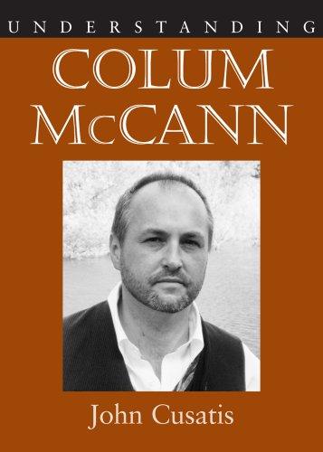 Understanding Colum Mccann: Cusatis, John [Signed by Colum McCann]