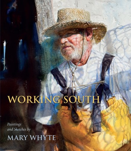 9781570039669: Working South: Paintings and Sketches by Mary Whyte