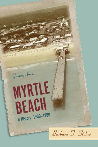 9781570039690: Myrtle Beach: A History, 1900-1980