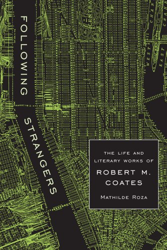 9781570039812: Following Strangers: The Life and Literary Works of Robert M. Coates