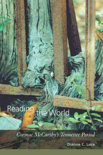 9781570039881: Reading the World: Cormac McCarthy's Tennessee Period