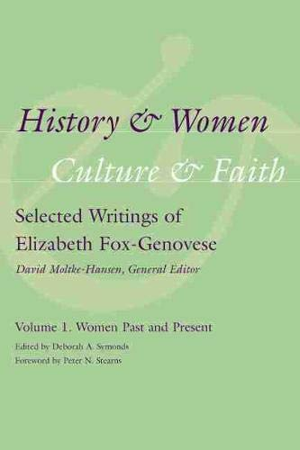9781570039904: History and Women, Culture and Faith: Selected Writings of Elizabeth Fox-Genovese,Volume 1:: Women Past and Present