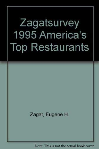Zagatsurvey 1995 America's Top Restaurants (Zagat Survey: America's Top Restaurants): ...