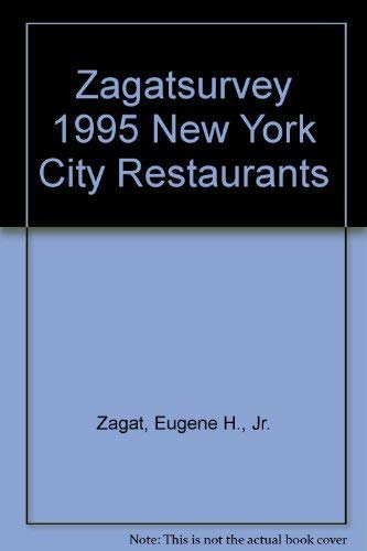 Zagat Survey : New York City Restaurant: Nina S. Zagat;