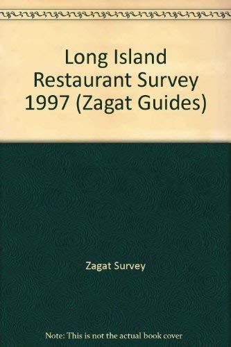 Zagatsurvey 1997 Update Long Island Restaurants (Annual)