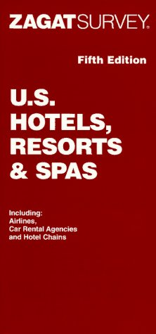 Zagat Survey Hotels, Resorts and Spas, 1998