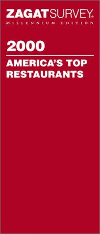 Zagatsurvey 2000 America's Top Restaurants (Zagatsurvey: America's Top Restaurants, 2000)...