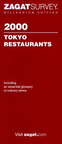 Zagatsurvey 2000 Tokyo Restaurants (Zagat Guides)