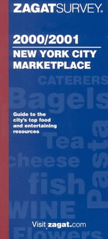 Zagat New York City Marketplace (2001) (Zagat Survey: New York City Food Lover's Guide)