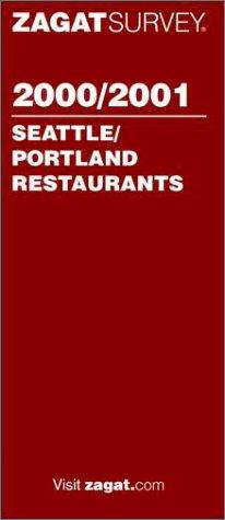Zagatsurvey 2000/2001 Seattle/Portland Restaurants (Zagatsurvey : Seattle/Portland ...