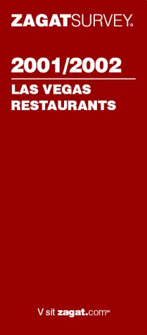 Zagatsurvey 2001/2002 Las Vegas Restaurants (Zagatsurvey : Las Vegas Restaurants, 2001-2002)