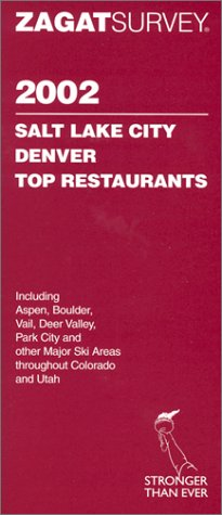Salt Lake City/Denver Top Restaurants (Zagat Survey: Salt Lake City/Rocky Mountain): ...