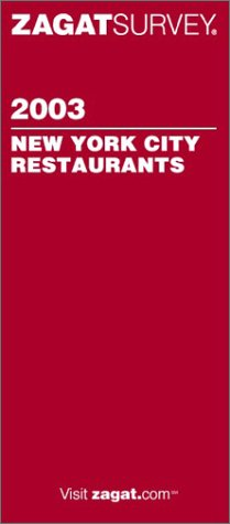 Zagatsurvey 2003 New York City Restaurants (Paperback, 2002): Zagat Survey