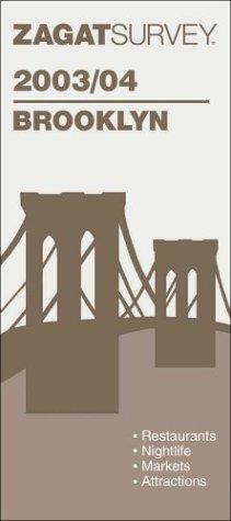 Zagatsurvey 2003/04 Brooklyn: Restaurants, Nightlife, Shopping, Entertaining Resources, ...