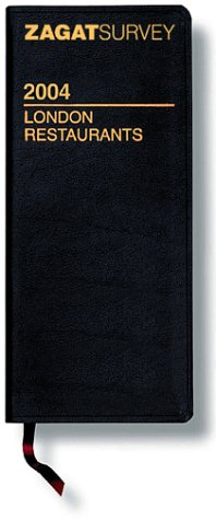 Zagatsurvey 2004 London Restaurants: Leather (Zagat Survey: London Restaurants Leather) (157006539X) by Zagat Survey