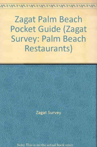 Zagatsurvey 2006 Palm Beach Restaurants Pocket Guide (Zagat Survey: Palm Beach Restaurants): Survey...