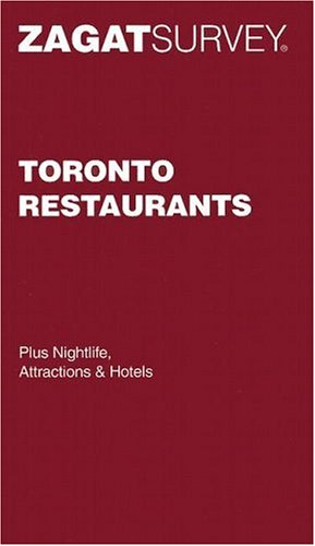 Zagat Survey Toronto Restaurants Pocket Guide (Zagatsurvey): Survey, Zagat