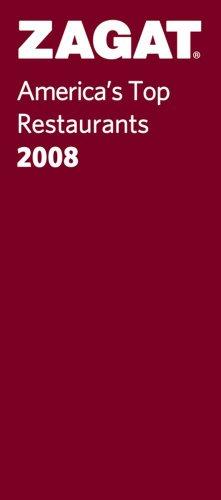 Zagat 2008 America's Top Restaurants (Zagatsurvey: America's Top Restaurants): Zagat ...
