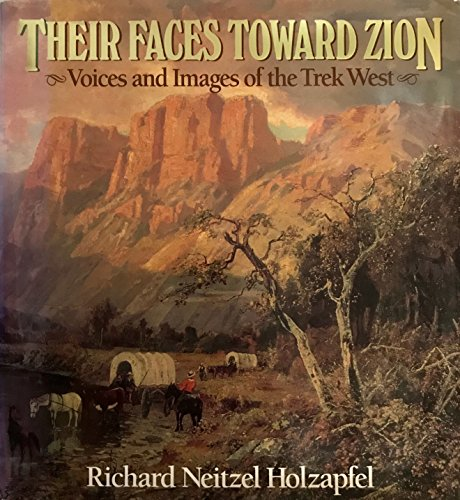 9781570082665: Their faces toward Zion: Voices and images of the trek west