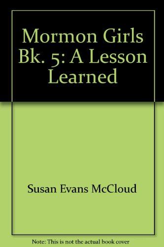 Mormon Girls Bk. 5: A Lesson Learned