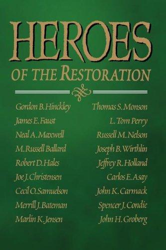 Heroes of the Restoration: Hinckley, Gordon Bitner