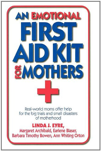 9781570083136: An Emotional First Aid Kit for Mothers