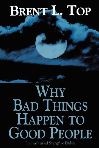 Why Bad Things Happen to Good People: Top, Brent L.