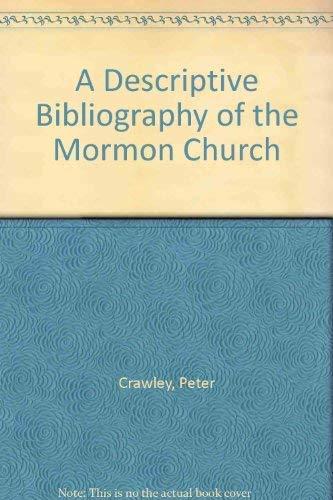 9781570083952: A Descriptive Bibliography of the Mormon Church, Volume 1