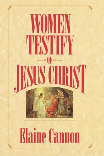 Women testify of Jesus Christ (1570084181) by Elaine Cannon