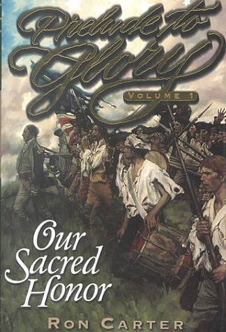 Our Sacred Honor (Prelude to Glory, 1): Carter, Ron