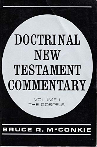 Doctrinal New Testament Commentary: Volumes 1-3: McConkie, Bruce R.