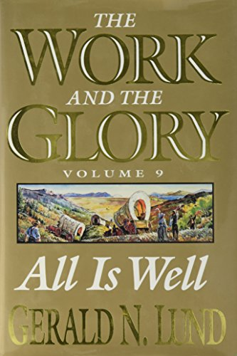 9781570085635: All Is Well: A Historical Novel (Work and the Glory)