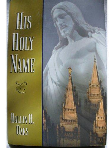 His Holy Name: Oaks, Dallin H