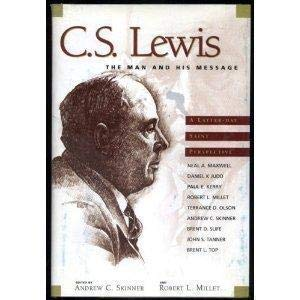 C.S. Lewis: The Man and His Message