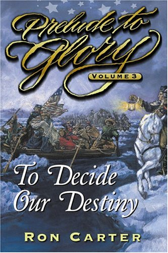 9781570086953: Prelude to Glory, Vol. 3: To Decide Our Destiny