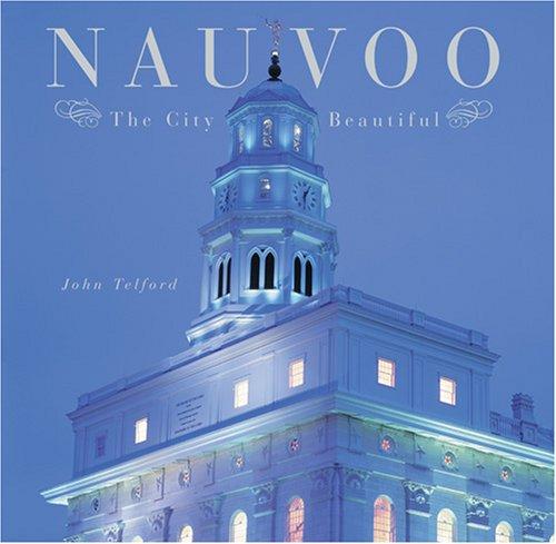Nauvoo: The City Beautiful: John Telford