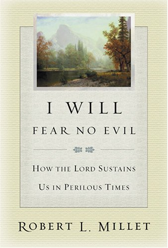 9781570088292: I Will Fear No Evil: How the Lord Sustains Us in Perilous Times