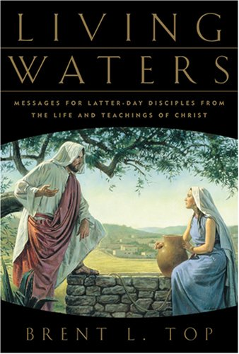 9781570088308: Living Waters: Messages for Latter-Day Disciples from the Life and Teachings of Christ