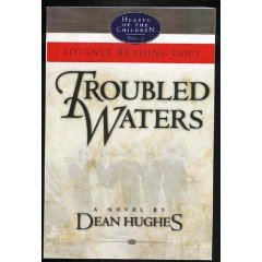 Troubled Waters: A Novel (Hearts of the Children, 2): Hughes, Dean